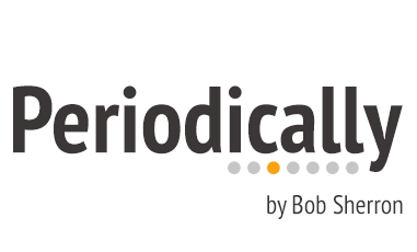 Periodically by Bob Sherron