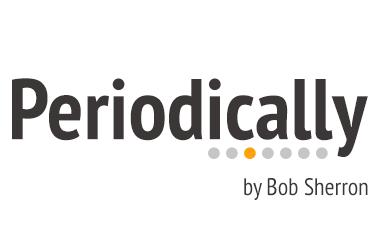 Periodically by Bob Sherron